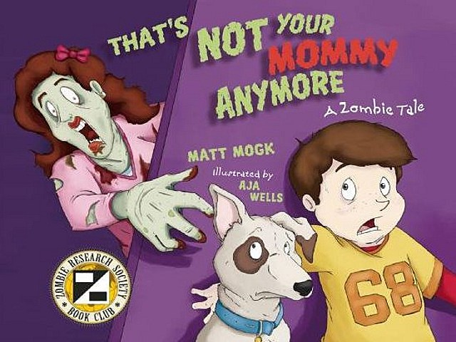 That's Not Your Mommy Anymore zombie kids book