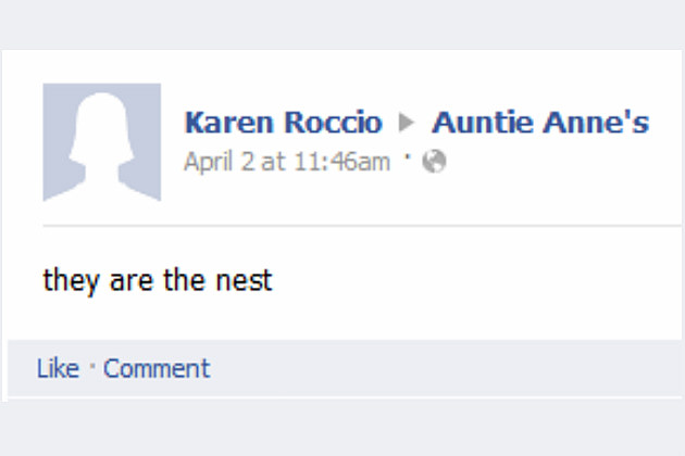 Karen must have seen birds at Auntie Anne's.