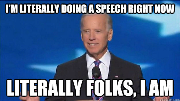 Joe Biden Literally